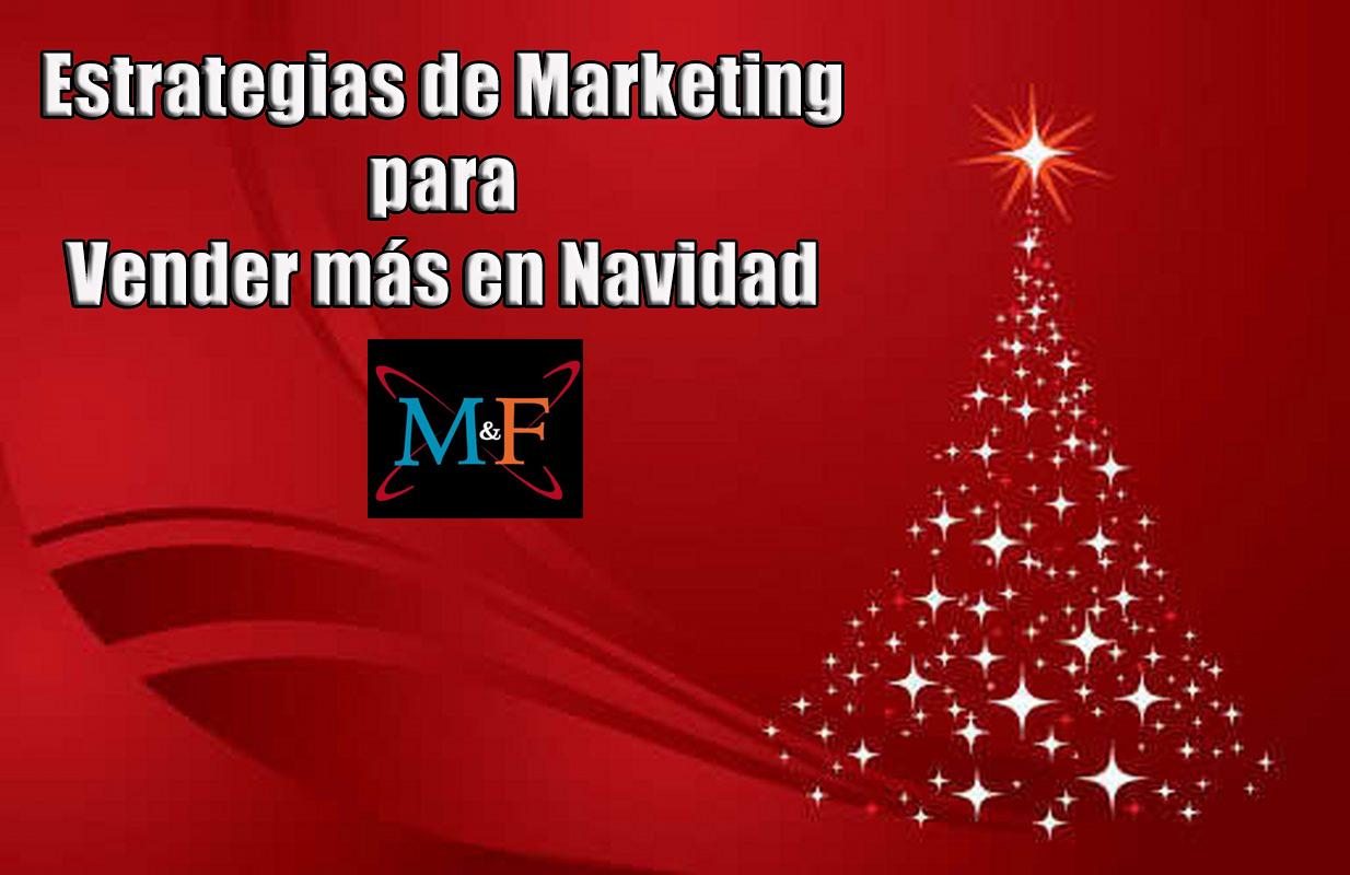 Estrategias De Marketing Para Vender Más En Navidad