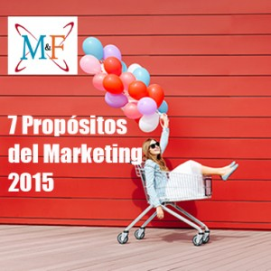 7 Propósitos del Marketing para el 2015