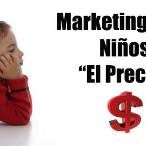 Marketing para Niños (El Precio)