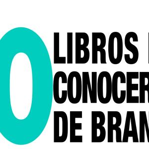 10 Libros para Aprender más de Branding