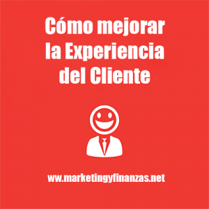 Cómo mejorar la experiencia del cliente