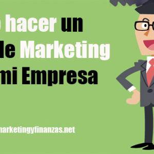 Cómo hacer un Plan de Marketing para mi Empresa