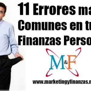 11 Errores más comunes en tus Finanzas Personales