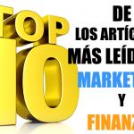 Top 10 de los Artículos más leídos en Marketing y Finanzas en el 2015