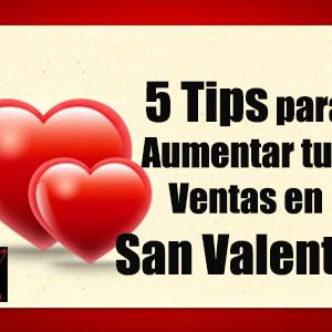 5 Tips para Aumentar tus Ventas en  San Valentín