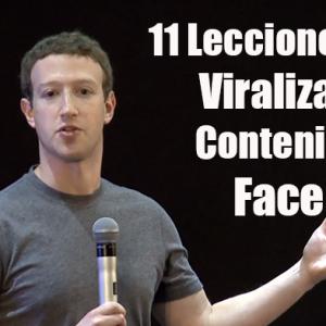 11 Lecciones para Viralizar tu Contenido en Facebook