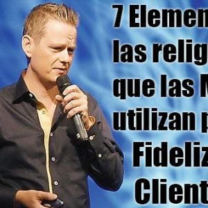 7 Elementos de las religiones que las Marcas utilizan para Fidelizar Clientes