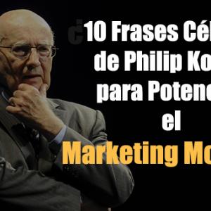 10 Frases Célebres de Philip Kotler para Potenciar el Marketing Moderno