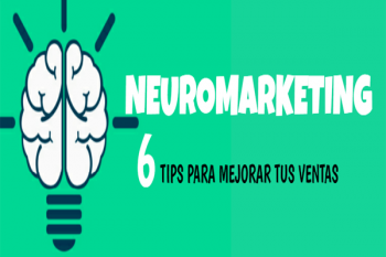 6 Tips para aumentar las Ventas basados en el Neuromarketing